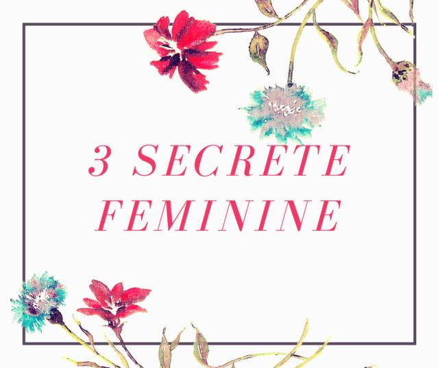 3 secrete feminine (1)